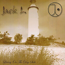 Jack L. - Living on the dry side